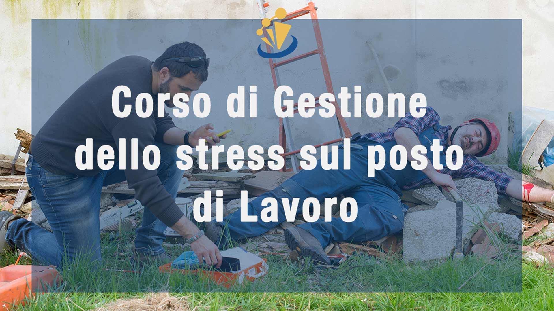 Corso Di Gestione Dello Stress Sul Posto Di Lavoro