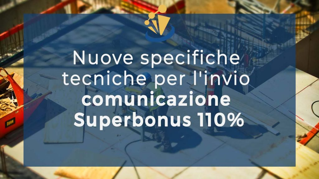 Nuove specifiche tecniche per l'invio comunicazione Superbonus 110%